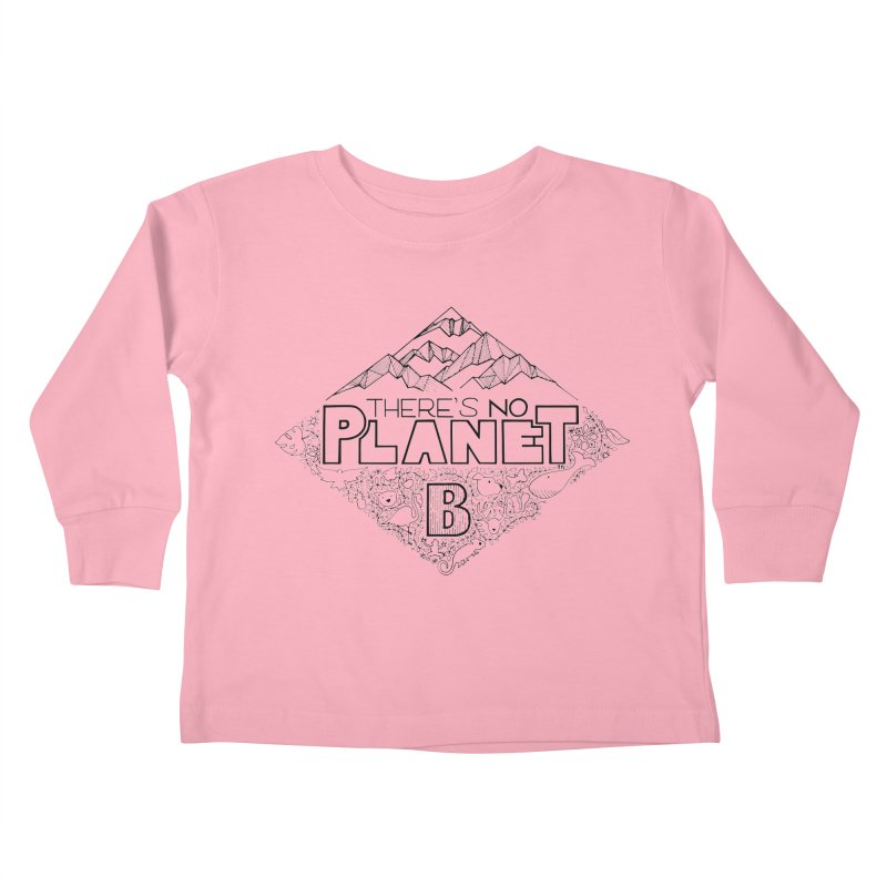 There is no planet B climate change - black version Kids Toddler Longsleeve T-Shirt by Andrea Garrido V - Shop