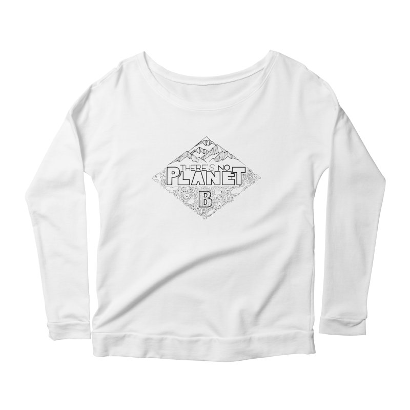 There is no planet B climate change - black version Women's Scoop Neck Longsleeve T-Shirt by Andrea Garrido V - Shop