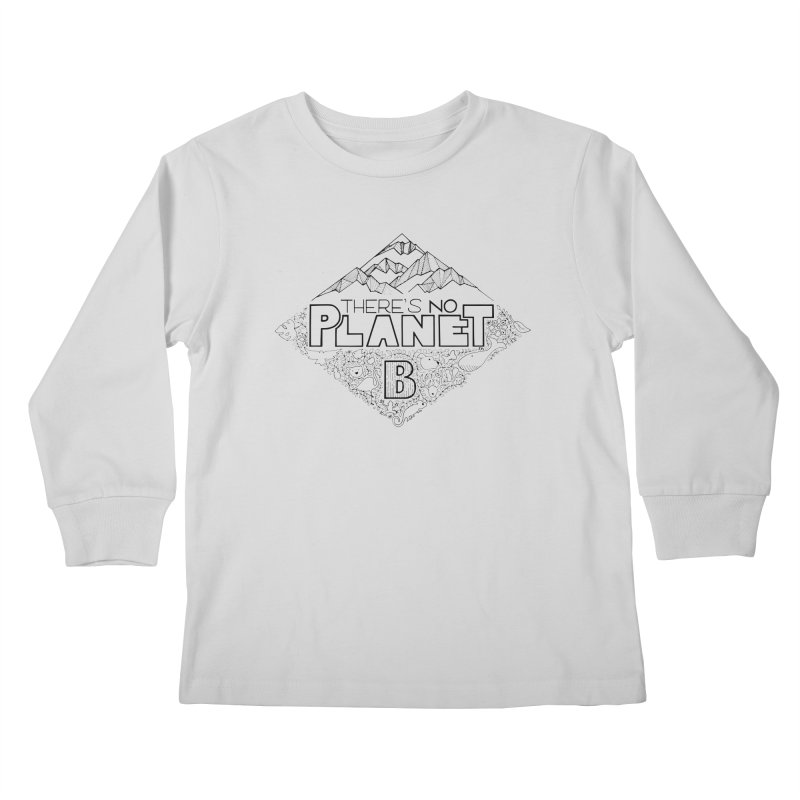 There is no planet B climate change - black version Kids Longsleeve T-Shirt by Andrea Garrido V - Shop
