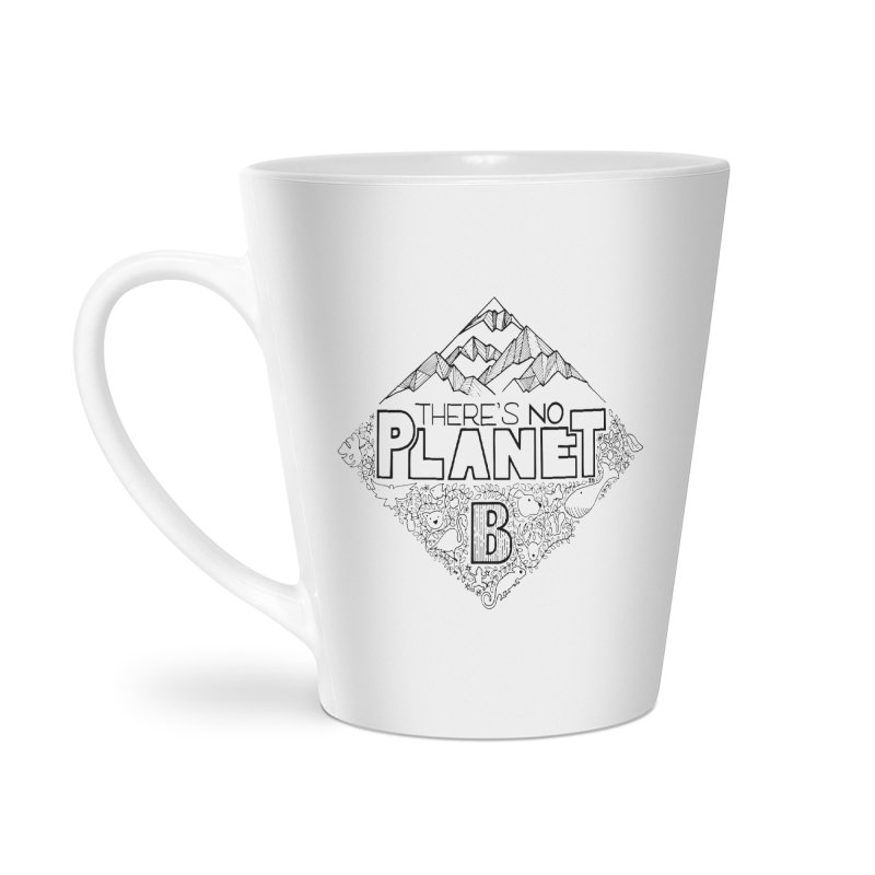 There is no planet B climate change - black version Accessories Latte Mug by Andrea Garrido V - Shop