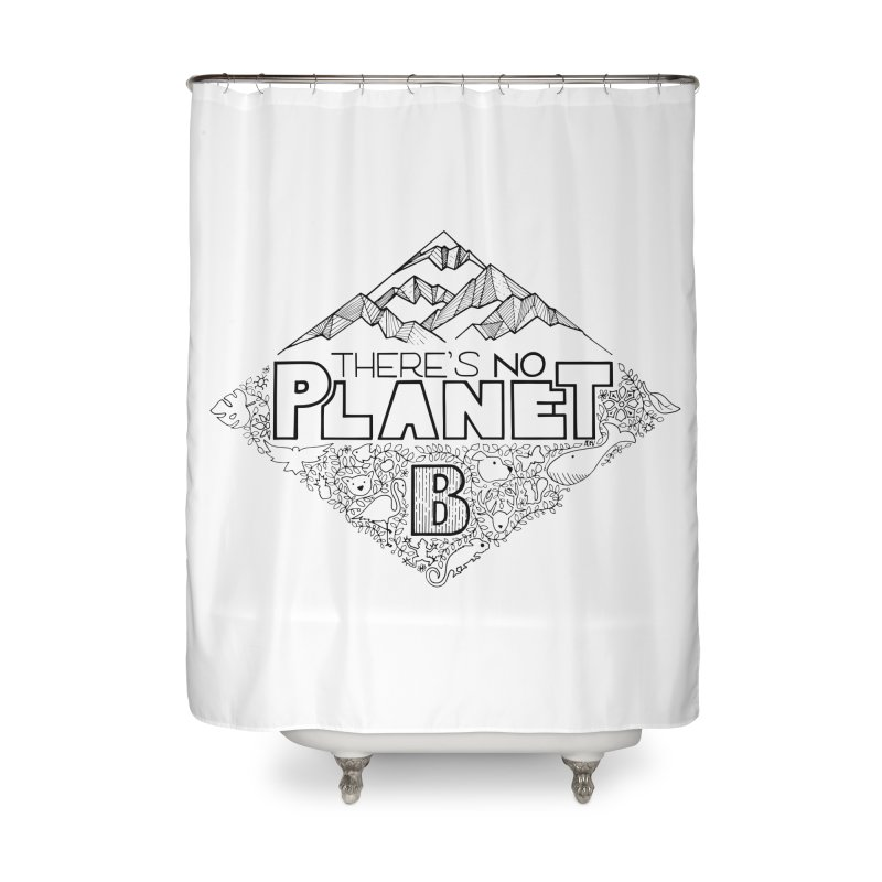 There is no planet B climate change - black version Home Shower Curtain by Andrea Garrido V - Shop