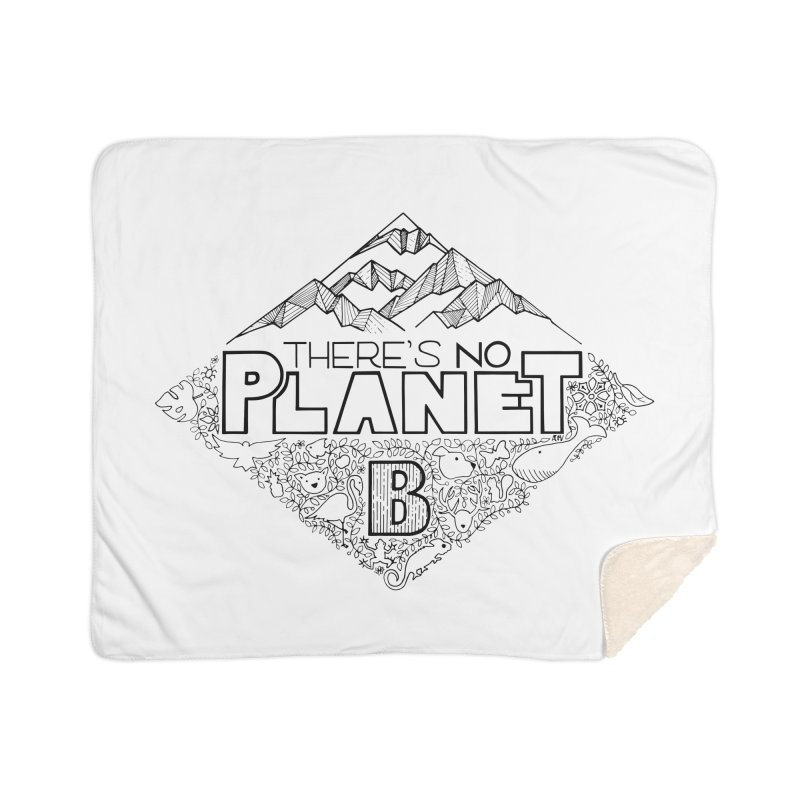 There is no planet B climate change - black version Home Sherpa Blanket Blanket by Andrea Garrido V - Shop