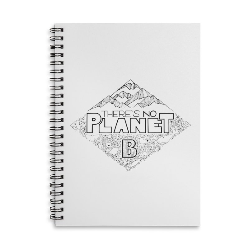 There is no planet B climate change - black version Accessories Lined Spiral Notebook by Andrea Garrido V - Shop