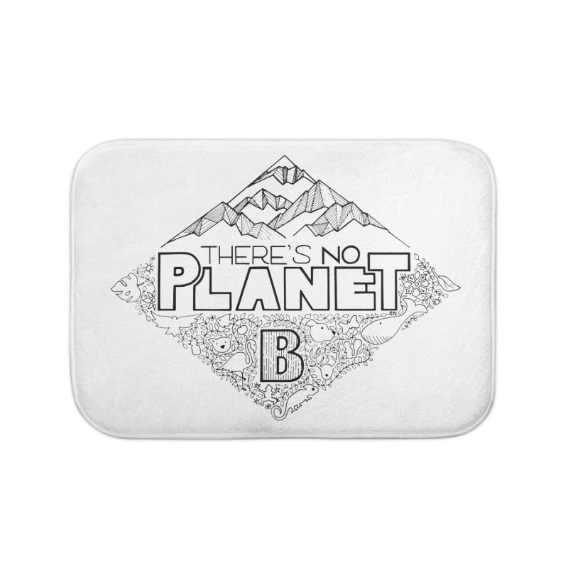 There is no planet B climate change - black version Home Bath Mat by Andrea Garrido V - Shop