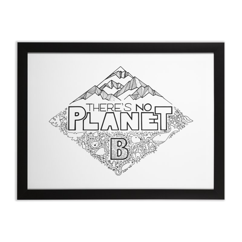 There is no planet B climate change - black version Home Framed Fine Art Print by Andrea Garrido V - Shop