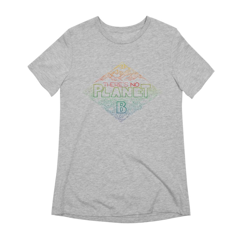 There is no planet B - color version Women's Extra Soft T-Shirt by Andrea Garrido V - Shop