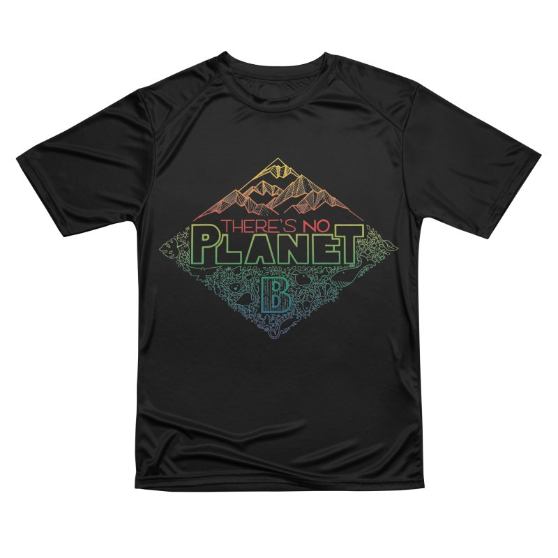 There is no planet B - color version Men's Performance T-Shirt by Andrea Garrido V - Shop