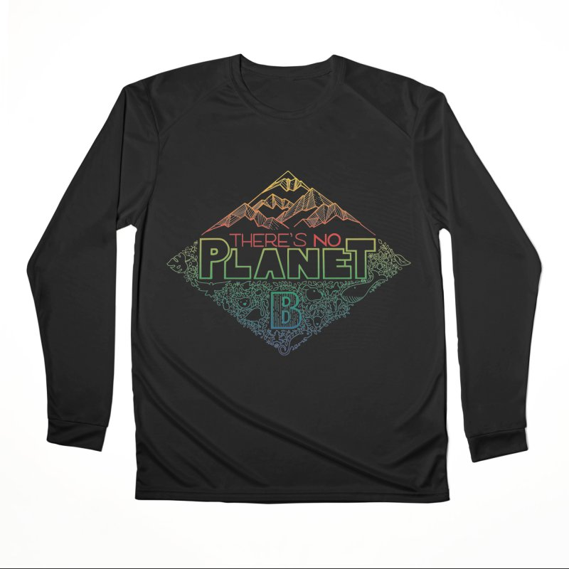 There is no planet B - color version Women's Performance Unisex Longsleeve T-Shirt by Andrea Garrido V - Shop