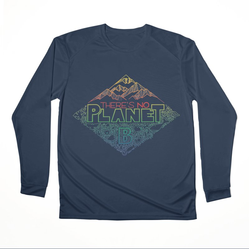 There is no planet B - color version Men's Performance Longsleeve T-Shirt by Andrea Garrido V - Shop