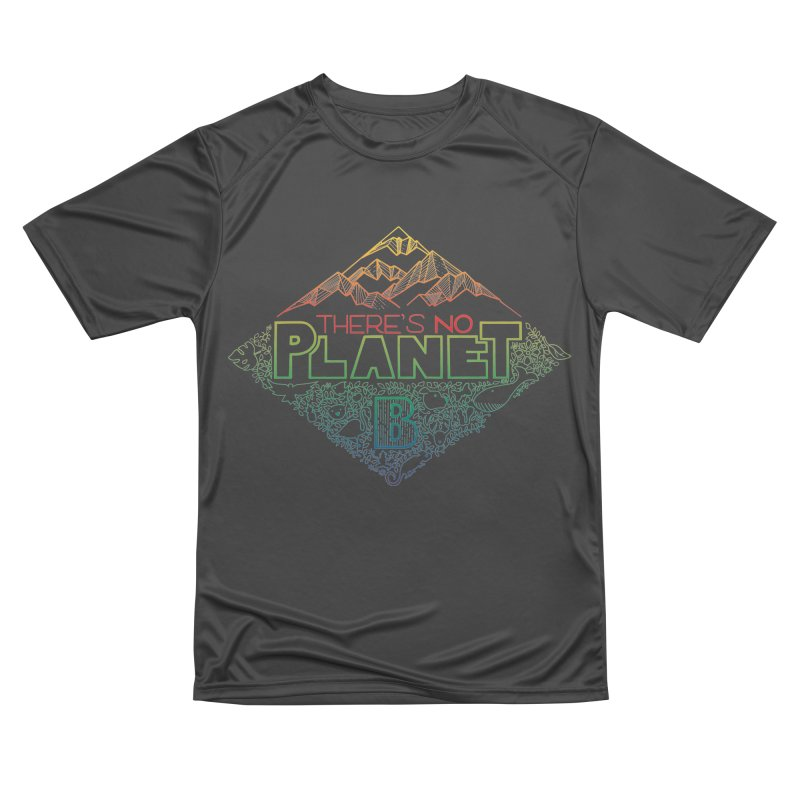 There is no planet B - color version Women's Performance Unisex T-Shirt by Andrea Garrido V - Shop