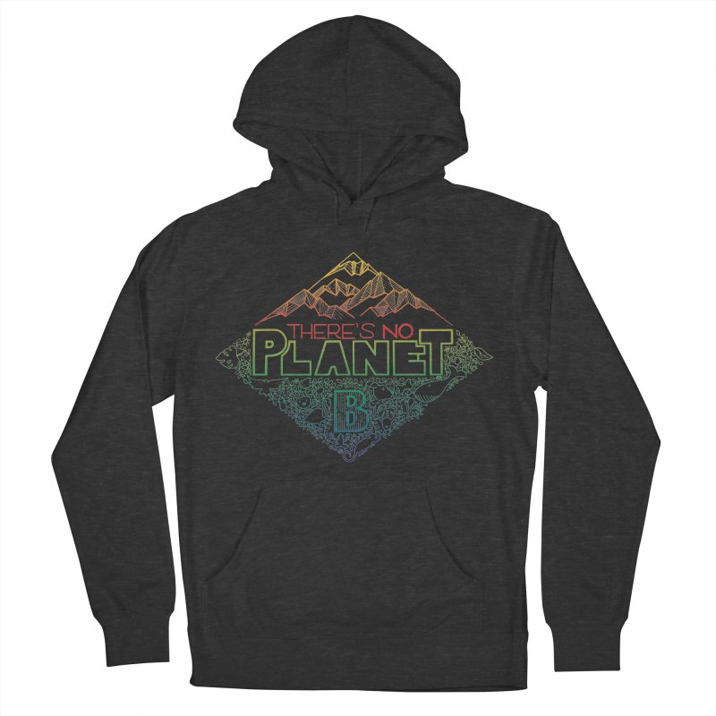 There is no planet B - color version Women's French Terry Pullover Hoody by Andrea Garrido V - Shop