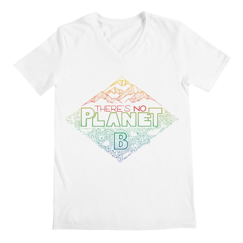 There is no planet B - color version Men's V-Neck by Andrea Garrido V - Shop