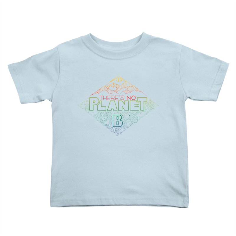 There is no planet B - color version Kids Toddler T-Shirt by Andrea Garrido V - Shop