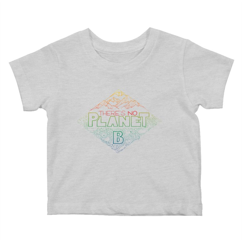 There is no planet B - color version Kids Baby T-Shirt by Andrea Garrido V - Shop