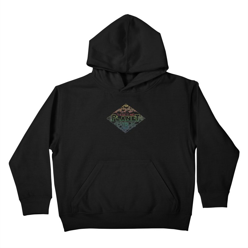There is no planet B - color version Kids Pullover Hoody by Andrea Garrido V - Shop