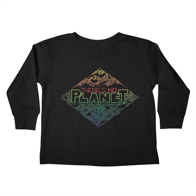 There is no planet B - color version Kids Toddler Longsleeve T-Shirt by Andrea Garrido V - Shop