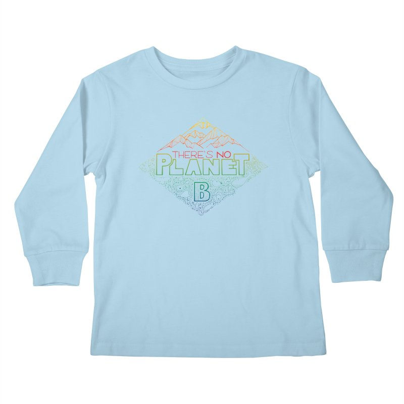 There is no planet B - color version Kids Longsleeve T-Shirt by Andrea Garrido V - Shop