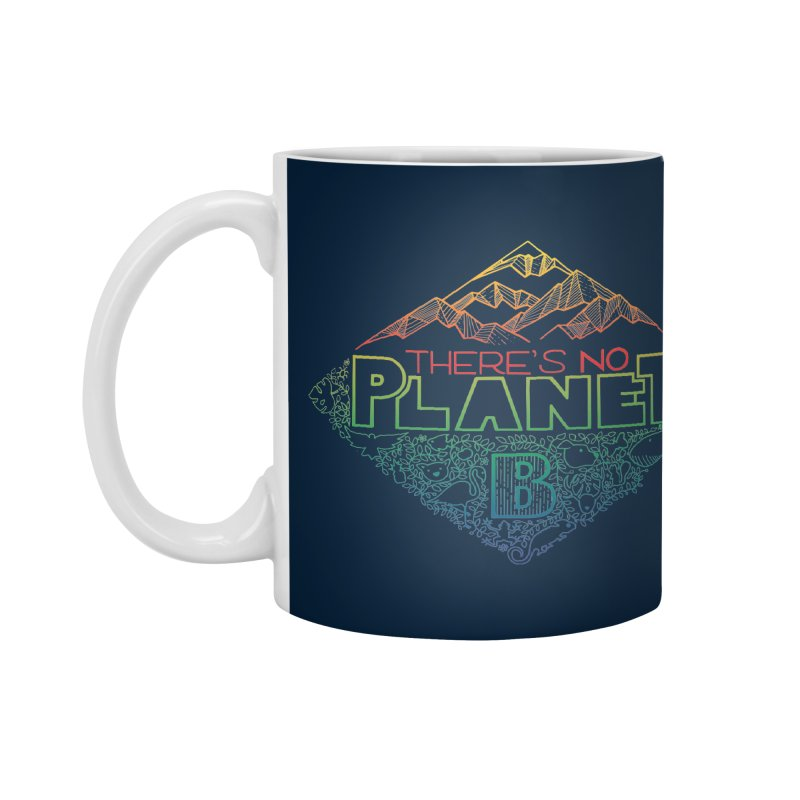 There is no planet B - color version Accessories Mug by Andrea Garrido V - Shop