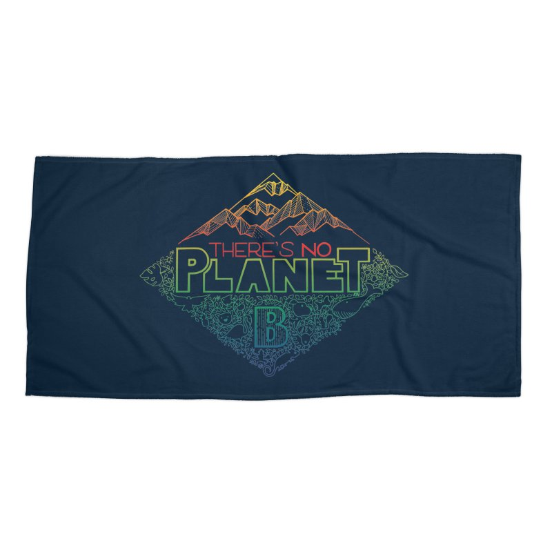 There is no planet B - color version Accessories Beach Towel by Andrea Garrido V - Shop