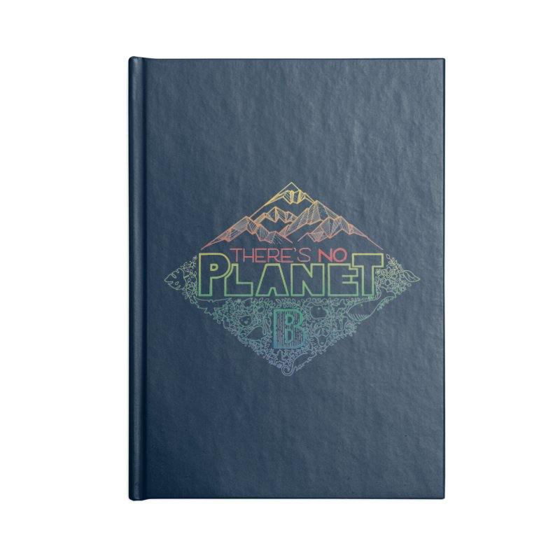 There is no planet B - color version Accessories Lined Journal Notebook by Andrea Garrido V - Shop