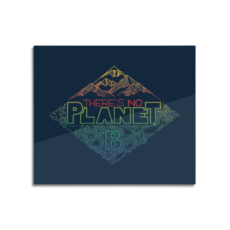 There is no planet B - color version Home Mounted Aluminum Print by Andrea Garrido V - Shop