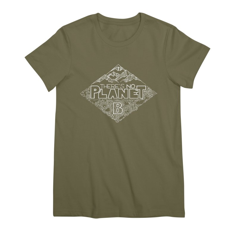 There's no planet B - white version Women's Premium T-Shirt by Andrea Garrido V - Shop