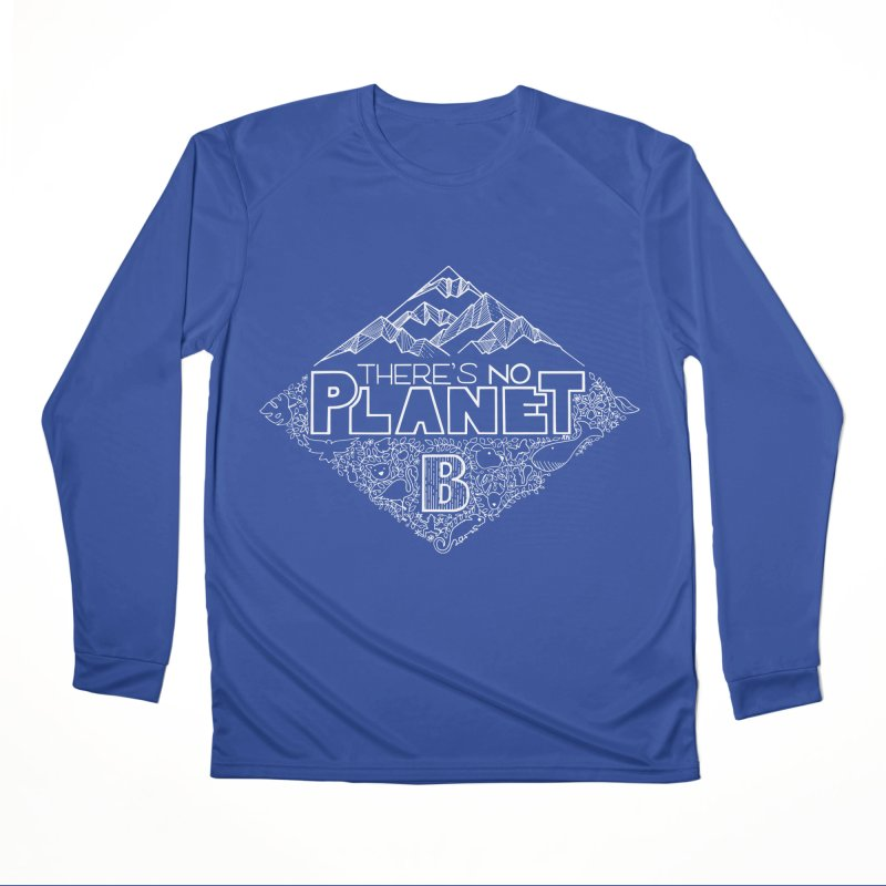 There's no planet B - white version Men's Performance Longsleeve T-Shirt by Andrea Garrido V - Shop