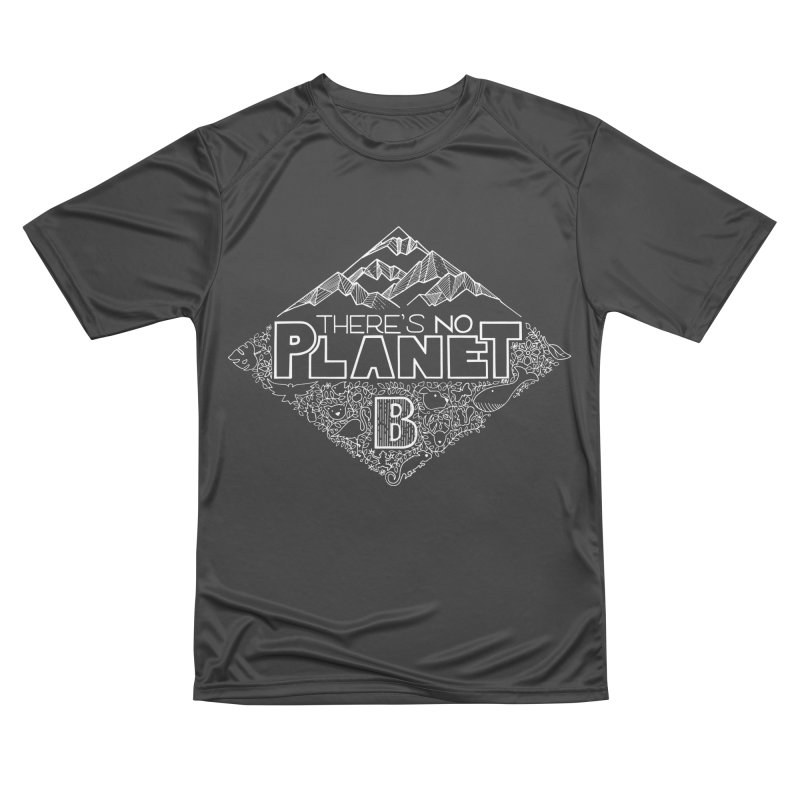 There's no planet B - white version Women's Performance Unisex T-Shirt by Andrea Garrido V - Shop