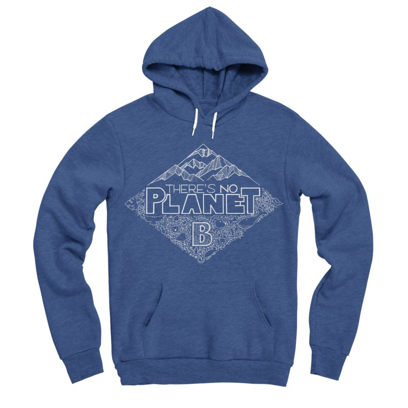 There's no planet B - white version Men's Sponge Fleece Pullover Hoody by Andrea Garrido V - Shop