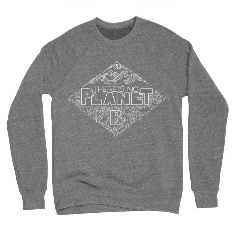 There's no planet B - white version Men's Sponge Fleece Sweatshirt by Andrea Garrido V - Shop