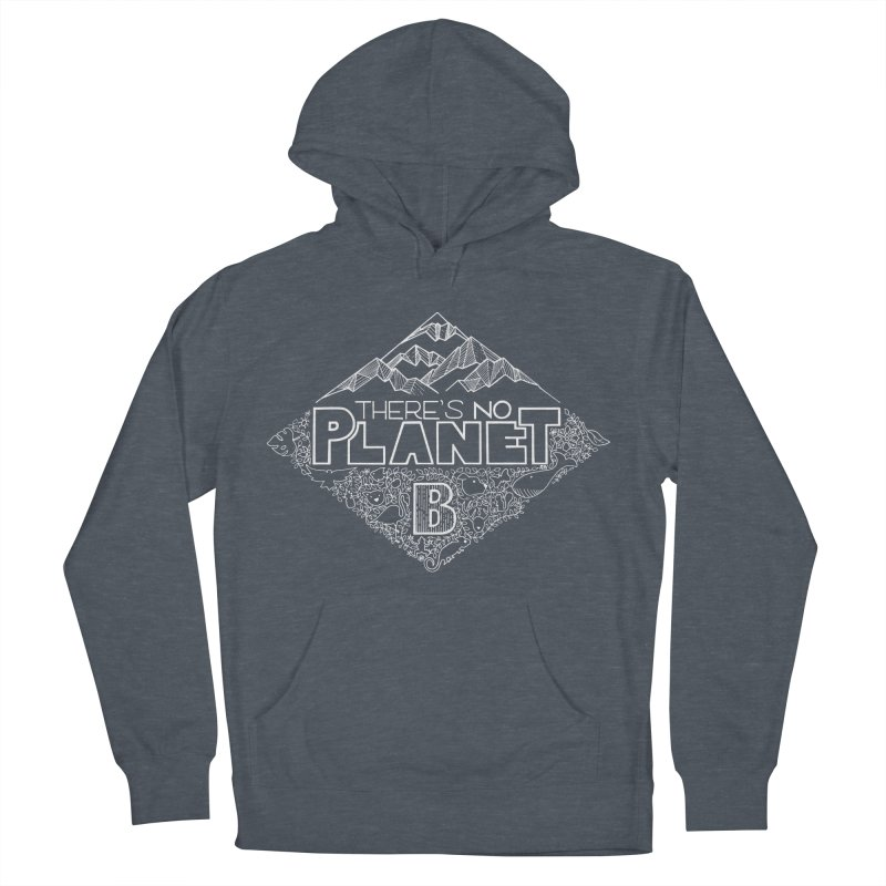 There's no planet B - white version Women's French Terry Pullover Hoody by Andrea Garrido V - Shop