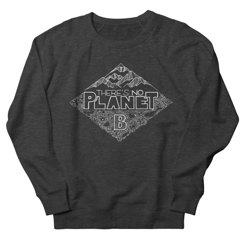 There's no planet B - white version Men's French Terry Sweatshirt by Andrea Garrido V - Shop