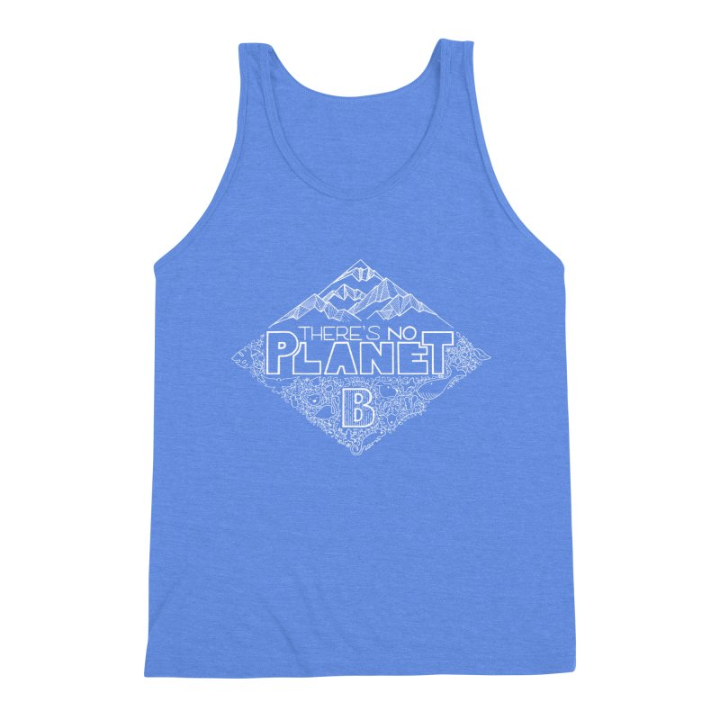 There's no planet B - white version Men's Triblend Tank by Andrea Garrido V - Shop