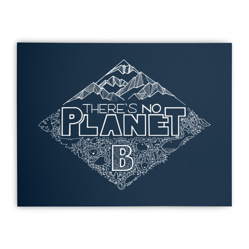 There's no planet B - white version Home Stretched Canvas by Andrea Garrido V - Shop