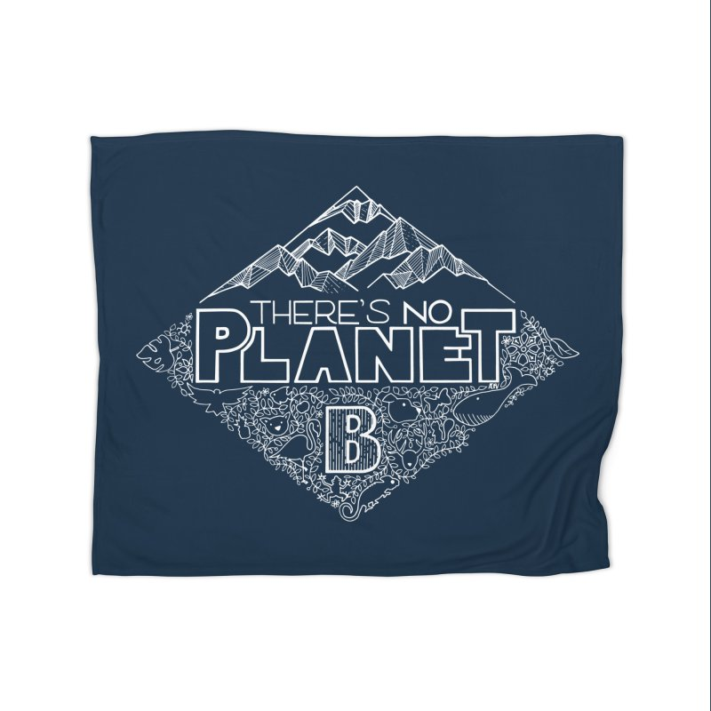 There's no planet B - white version Home Fleece Blanket Blanket by Andrea Garrido V - Shop