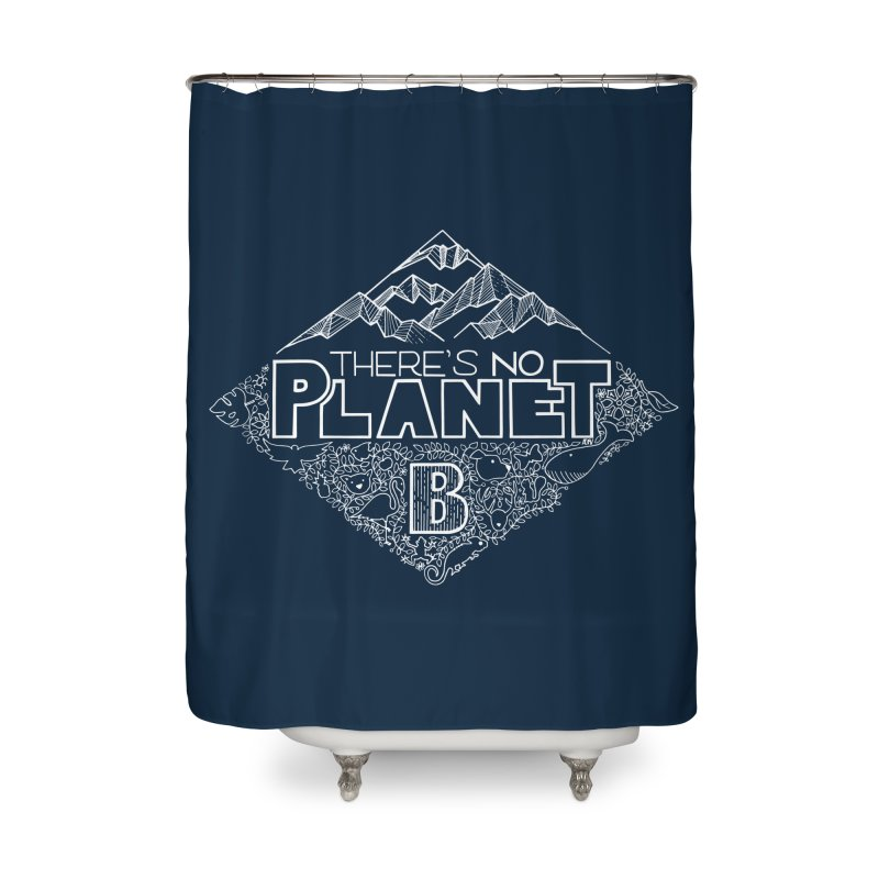 There's no planet B - white version Home Shower Curtain by Andrea Garrido V - Shop