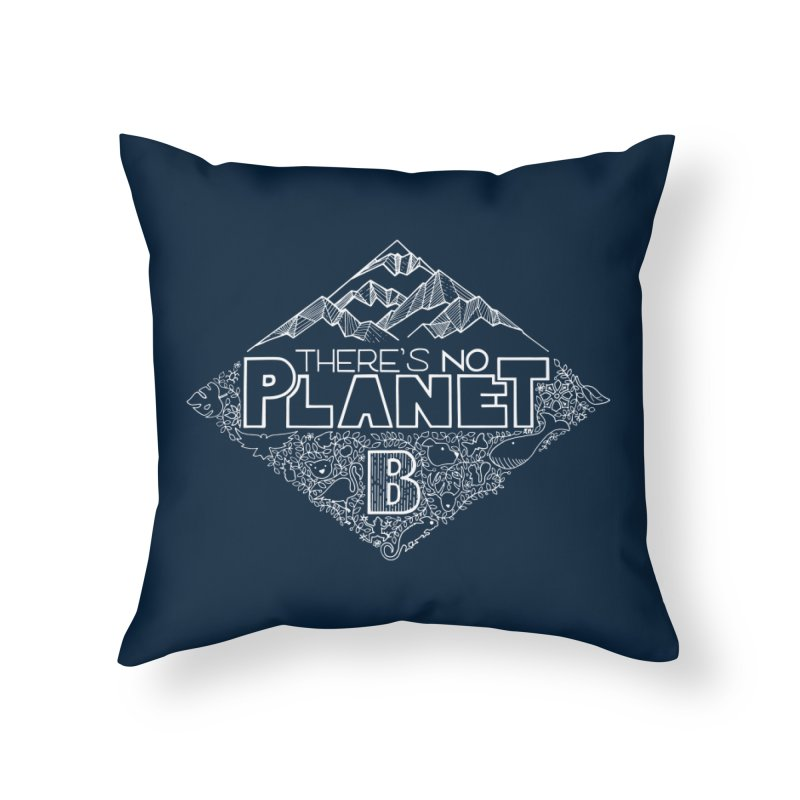 There's no planet B - white version Home Throw Pillow by Andrea Garrido V - Shop