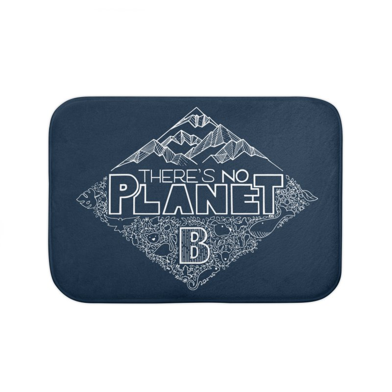 There's no planet B - white version Home Bath Mat by Andrea Garrido V - Shop