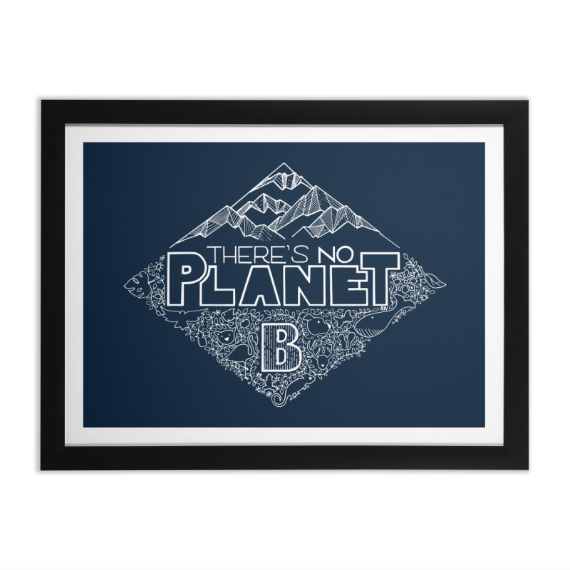 There's no planet B - white version Home Framed Fine Art Print by Andrea Garrido V - Shop