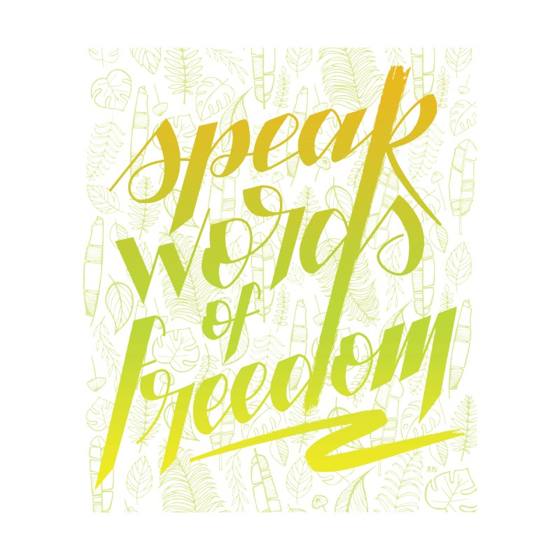 Speak words of freedom - green version Home Fine Art Print by Andrea Garrido V - Shop
