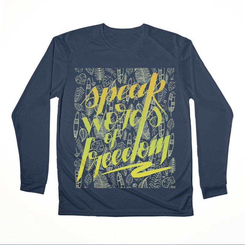Speak words of freedom - green version Women's Performance Unisex Longsleeve T-Shirt by Andrea Garrido V - Shop