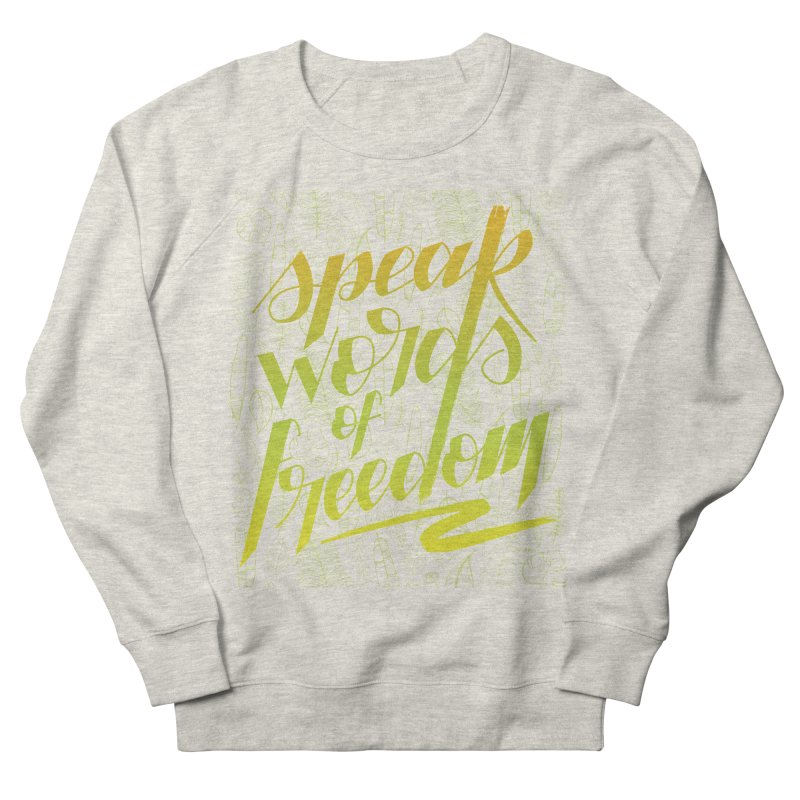 Speak words of freedom - green version Men's French Terry Sweatshirt by Andrea Garrido V - Shop