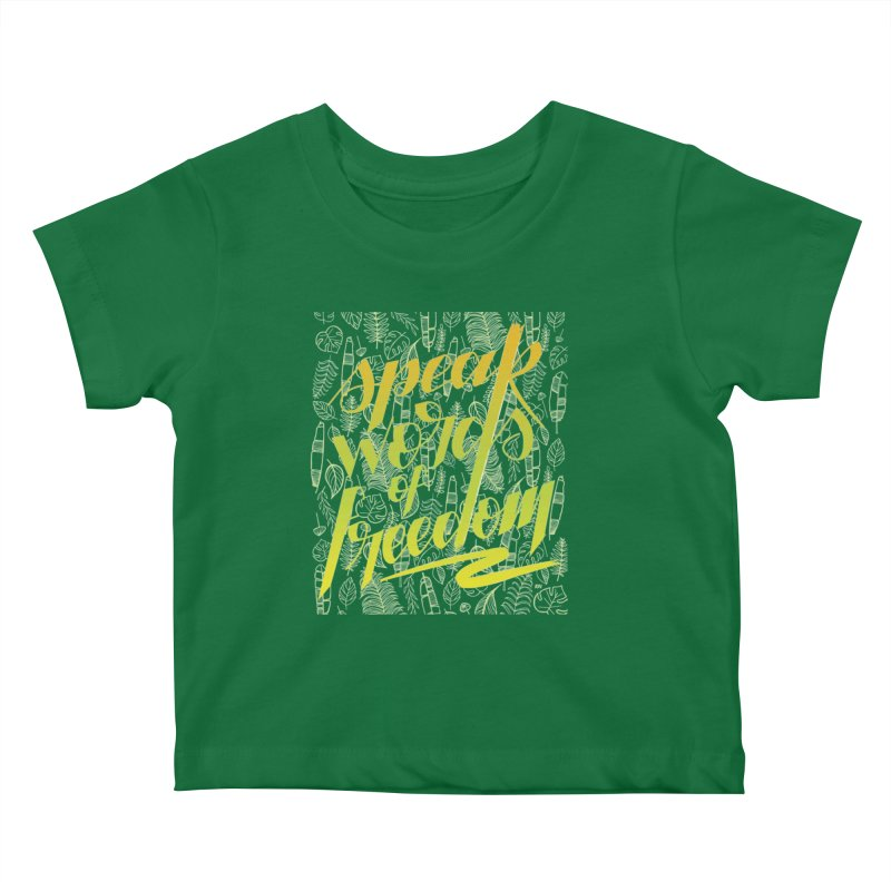 Speak words of freedom - green version Kids Baby T-Shirt by Andrea Garrido V - Shop
