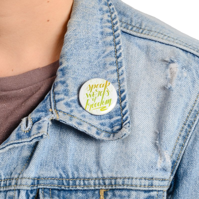 Speak words of freedom - green version Accessories Button by Andrea Garrido V - Shop