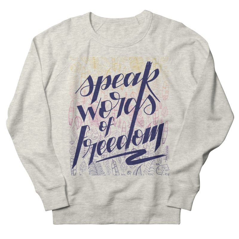 Speak words of freedom - blue version Women's French Terry Sweatshirt by Andrea Garrido V - Shop