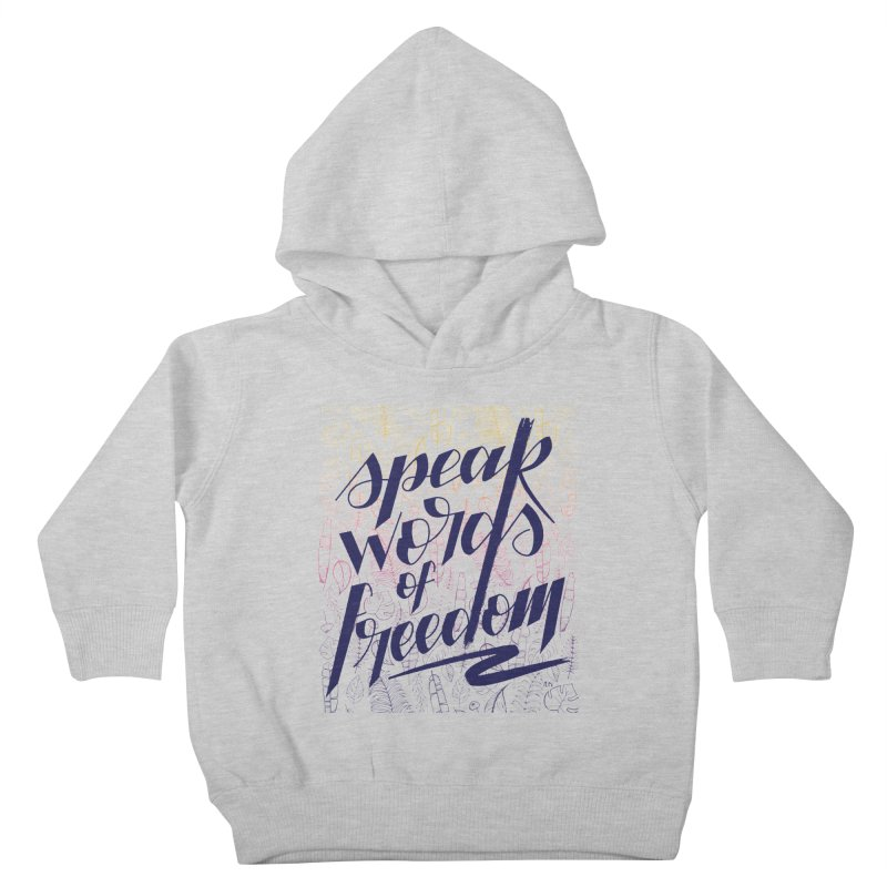 Speak words of freedom - blue version Kids Toddler Pullover Hoody by Andrea Garrido V - Shop