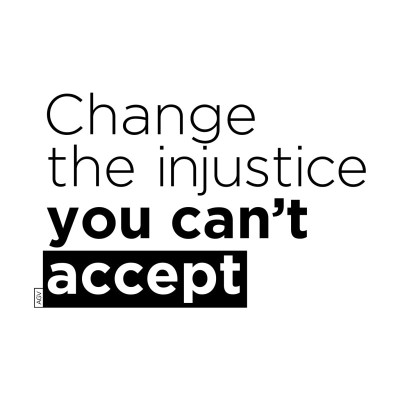 Change the injustice you can't accept Accessories Sticker by Andrea Garrido V - Shop