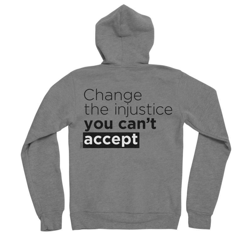 Change the injustice you can't accept Men's Sponge Fleece Zip-Up Hoody by Andrea Garrido V - Shop