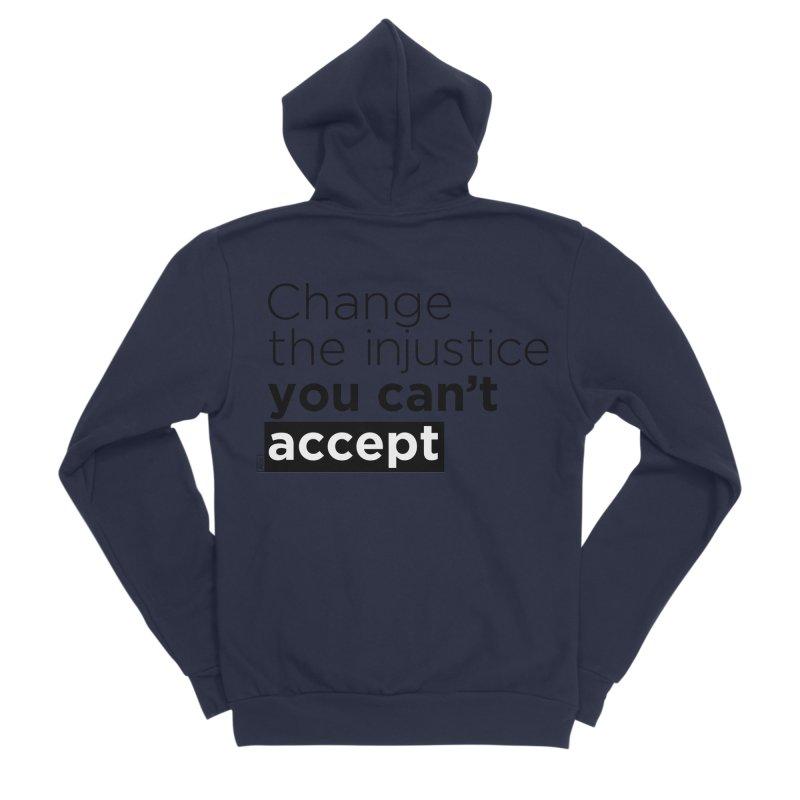 Change the injustice you can't accept Women's Sponge Fleece Zip-Up Hoody by Andrea Garrido V - Shop