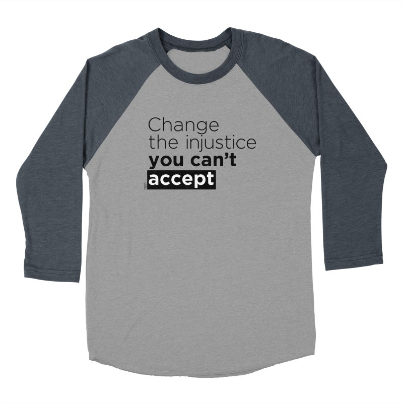 Change the injustice you can't accept Men's Baseball Triblend Longsleeve T-Shirt by Andrea Garrido V - Shop